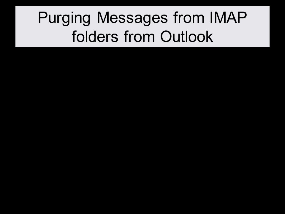 Select the IMAP Mailbox (Folder) you want to manage