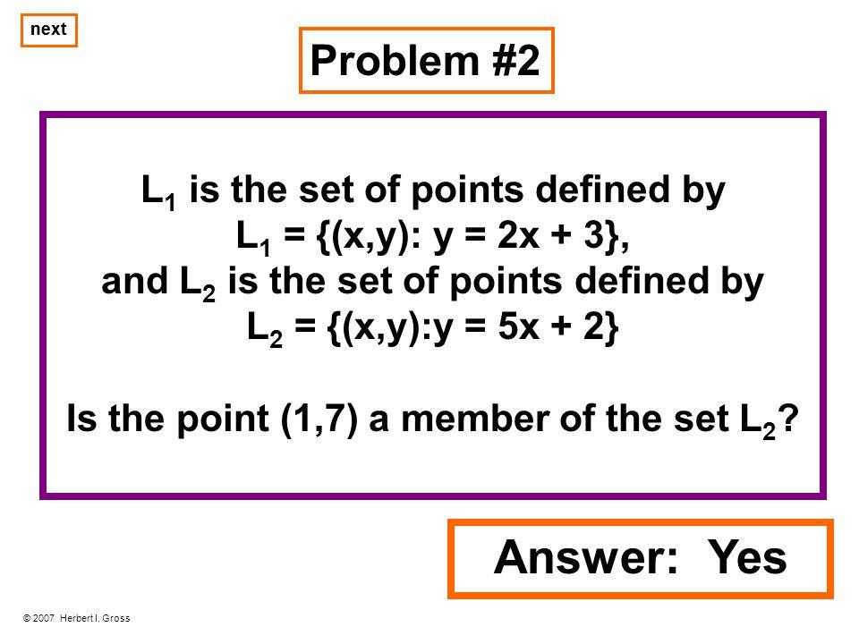 Problem #2 © 2007 Herbert I.