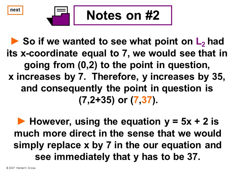 Notes on #2 ► So if we wanted to see what point on L 2 had its x-coordinate equal to 7, we would see that in going from (0,2) to the point in question, x increases by 7.