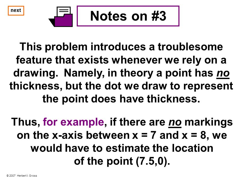 Notes on #3 This problem introduces a troublesome feature that exists whenever we rely on a drawing.