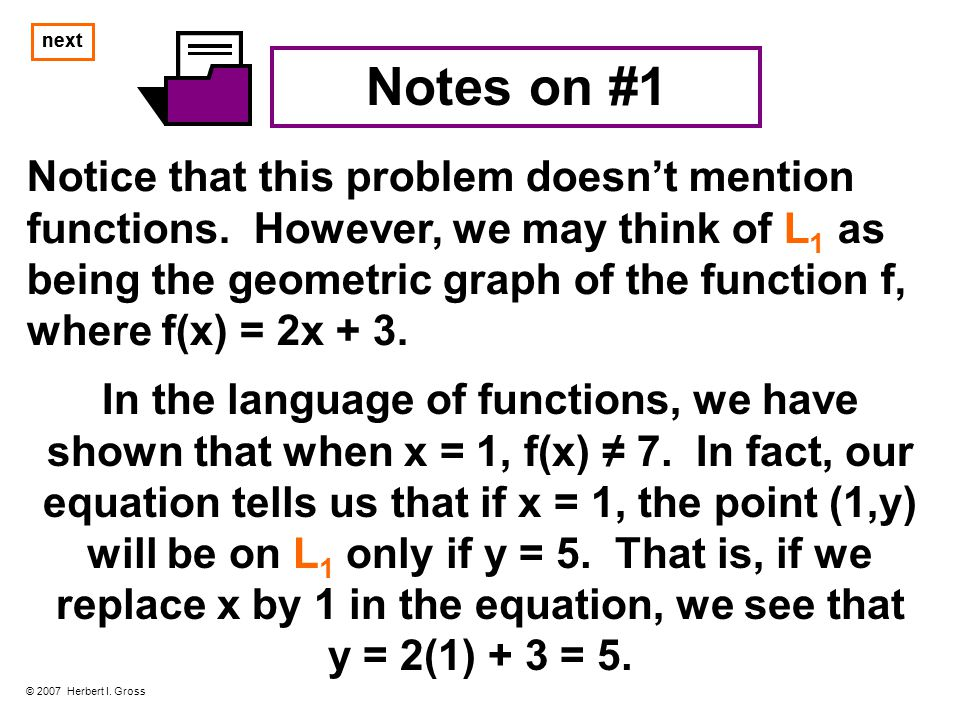 Notes on #2 ► For example, if we replace x by 0 in the equation y = 5x + 2, we see that y = 2, and hence, (0,2) is on L 2.