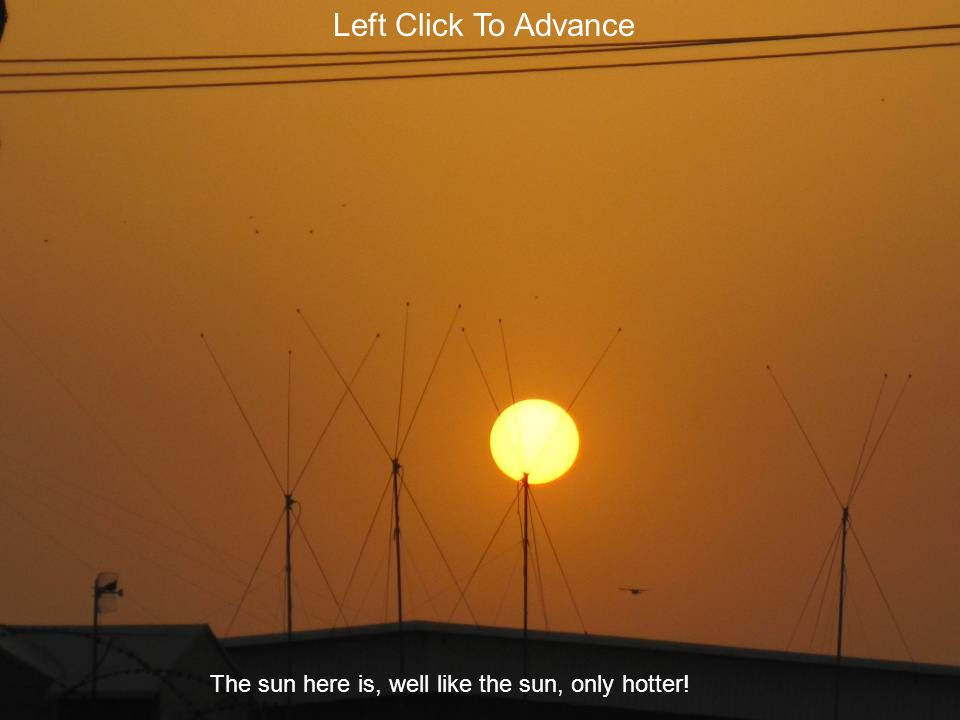 Left Click To Advance The sun here is, well like the sun, only hotter!
