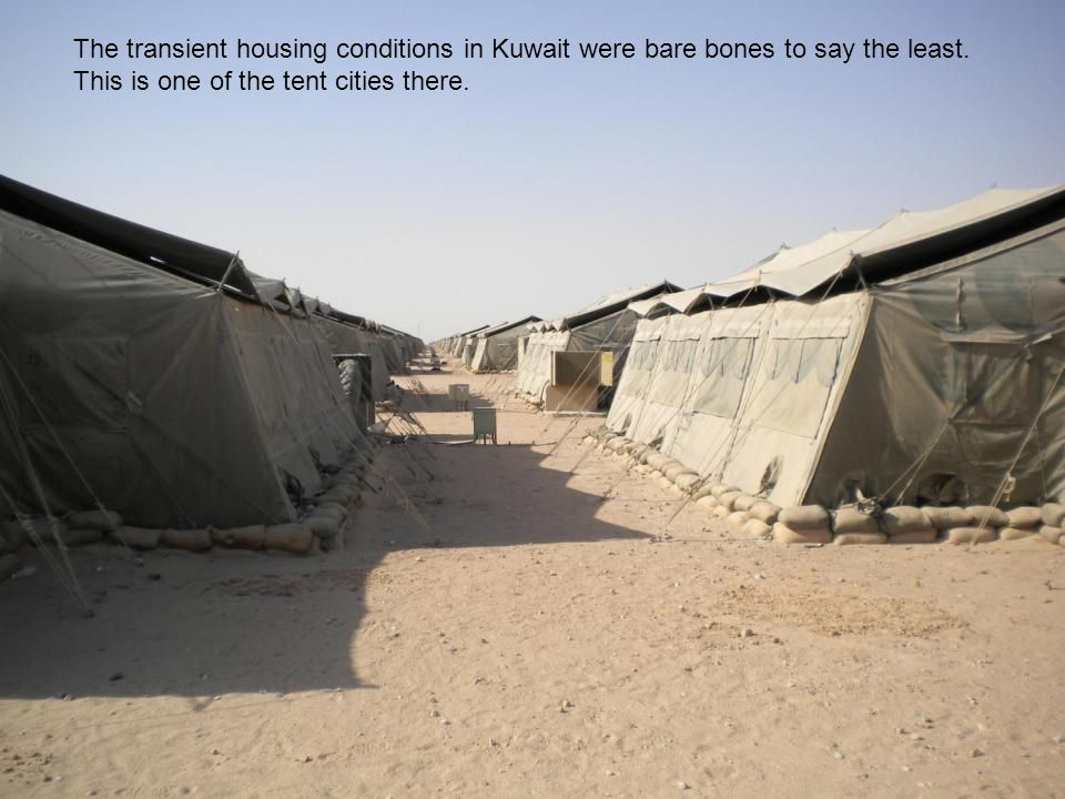 The transient housing conditions in Kuwait were bare bones to say the least.