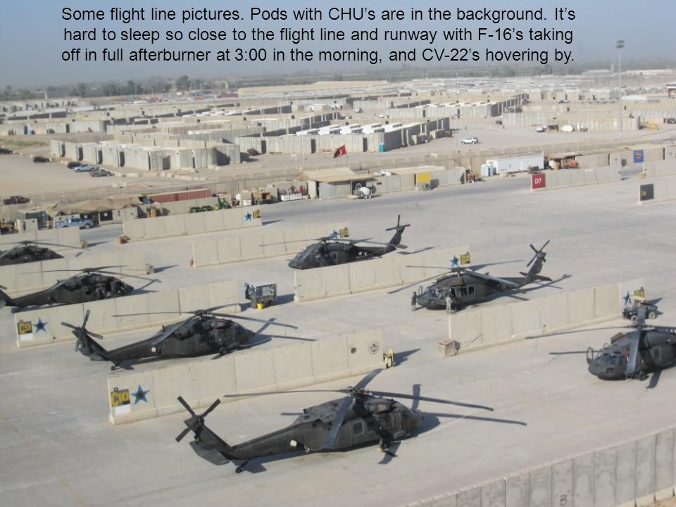 Some flight line pictures. Pods with CHU's are in the background.