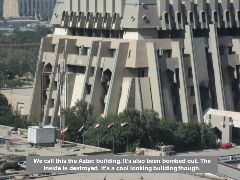 We call this the Aztec building. It's also been bombed out.