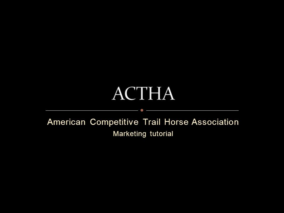 American Competitive Trail Horse Association Marketing tutorial
