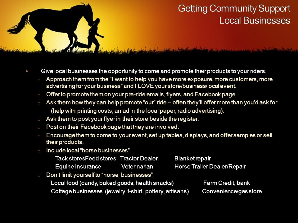 Give local businesses the opportunity to come and promote their products to your riders.