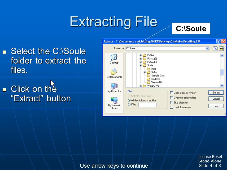 Extracting File Select the C:\Soule folder to extract the files.