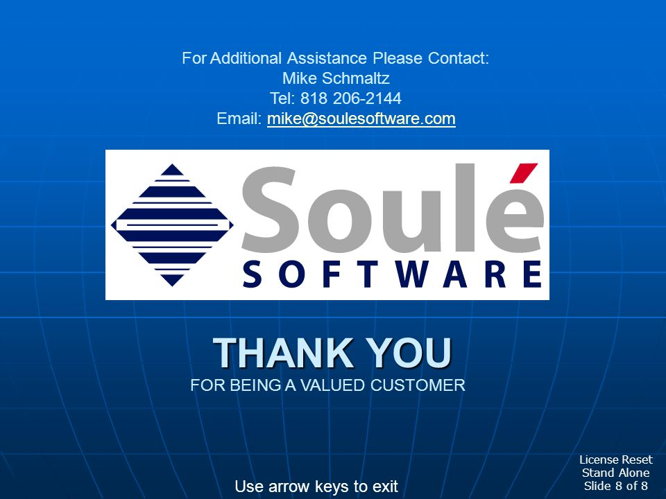 THANK YOU For Additional Assistance Please Contact: Mike Schmaltz Tel: 818 206-2144 Email: mike@soulesoftware.commike@soulesoftware.com FOR BEING A VA
