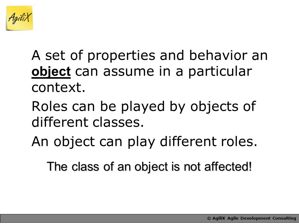 A set of properties and behavior an object can assume in a particular context.