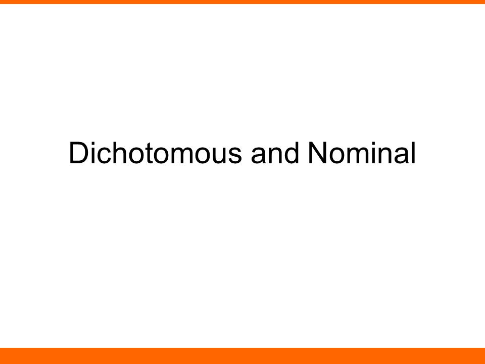 Dichotomous and Nominal