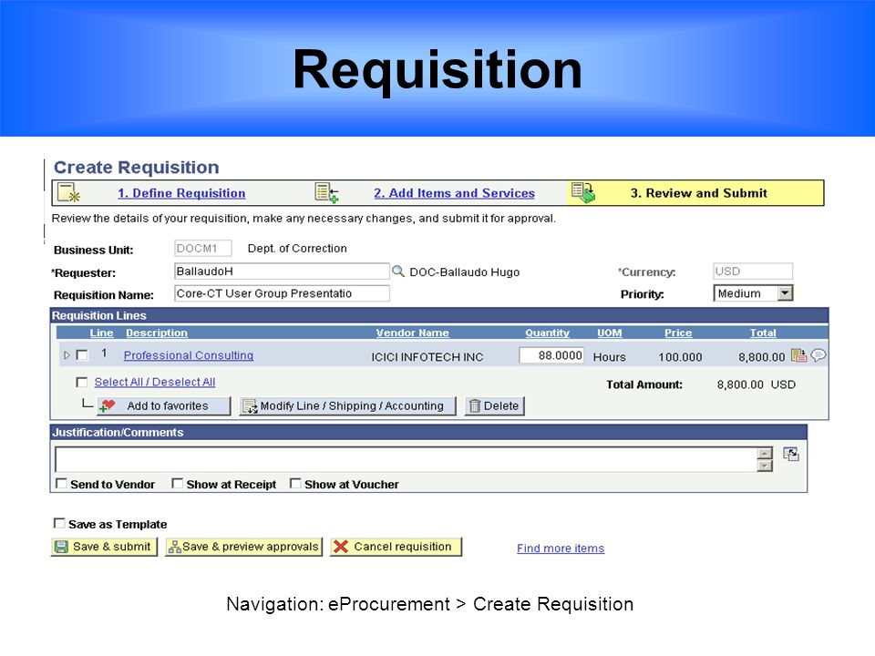 Requisition Navigation: eProcurement > Create Requisition