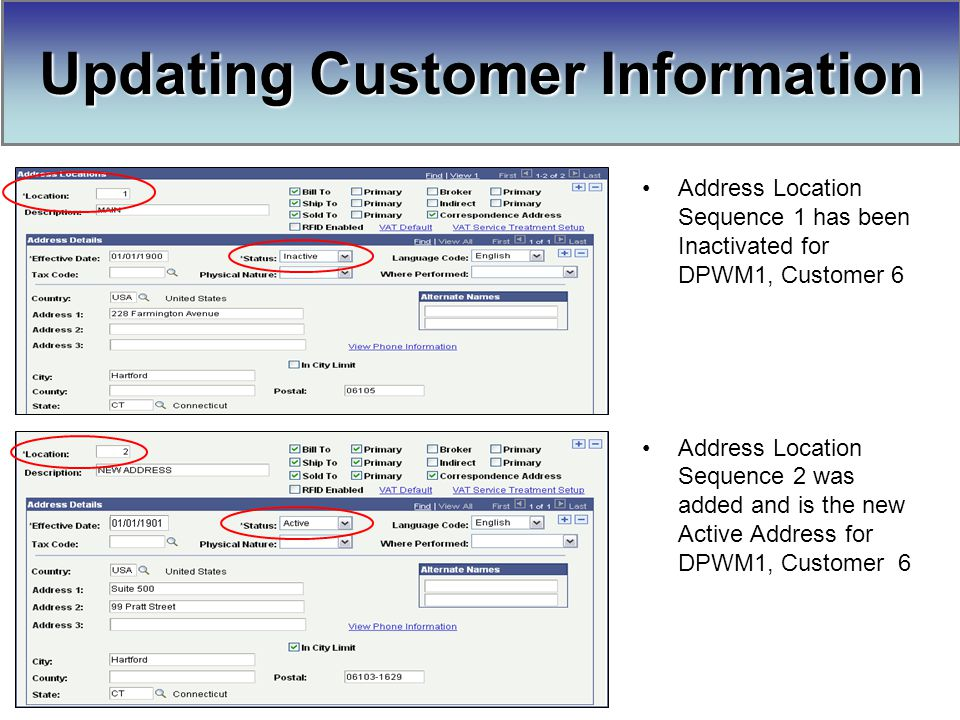 Updating Customer Information Address Location Sequence 1 has been Inactivated for DPWM1, Customer 6 Address Location Sequence 2 was added and is the new Active Address for DPWM1, Customer 6
