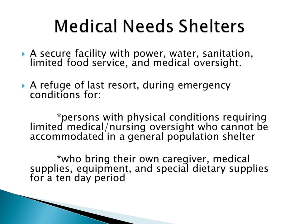  A secure facility with power, water, sanitation, limited food service, and medical oversight.