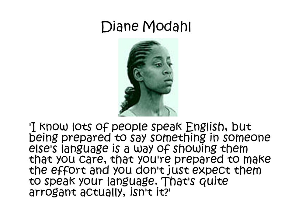 Diane Modahl 'I know lots of people speak English, but being prepared to say something in someone else's language is a way of showing them that you ca