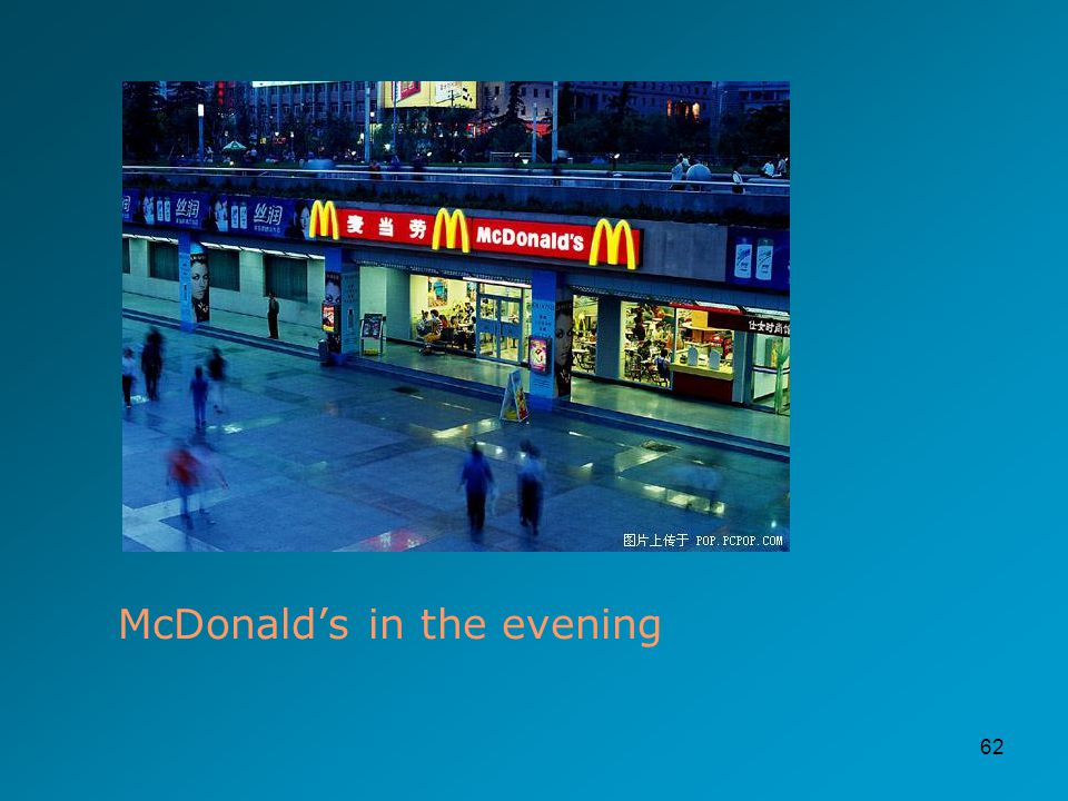 62 McDonald's in the evening