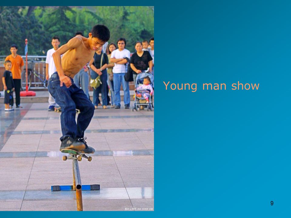 9 Young man show