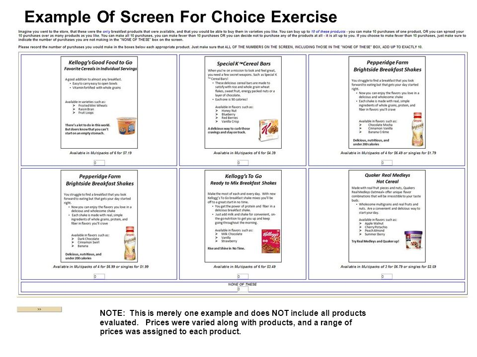 4 Example Of Screen For Choice Exercise NOTE: This is merely one example and does NOT include all products evaluated. Prices were varied along with pr