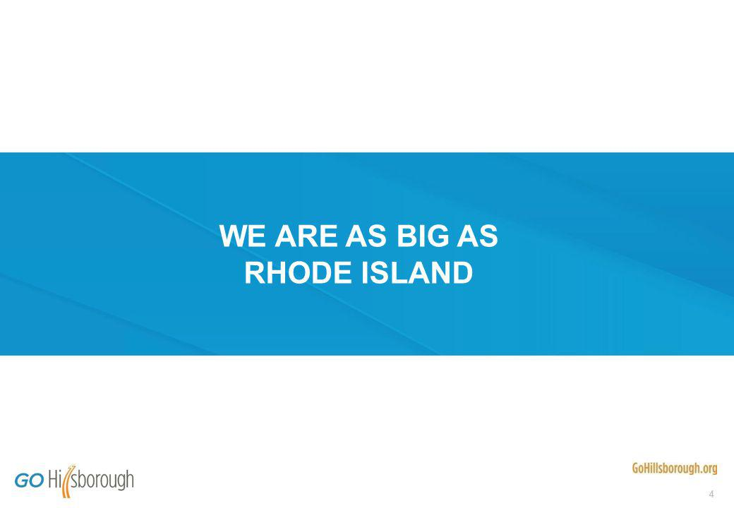 44 WE ARE AS BIG AS RHODE ISLAND