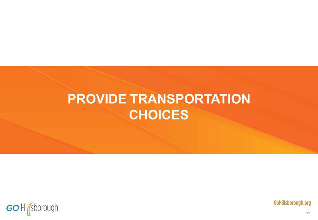 77 PROVIDE TRANSPORTATION CHOICES