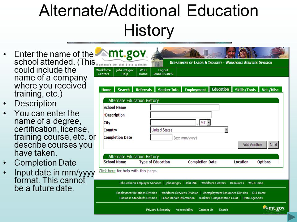 Alternate/Additional Education History Enter the name of the school attended.