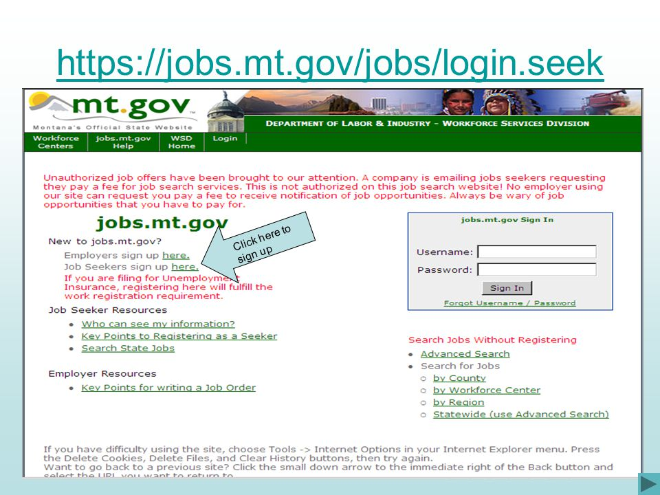 https://jobs.mt.gov/jobs/login.seek Click here to sign up