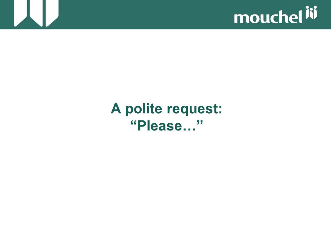 A polite request: Please…
