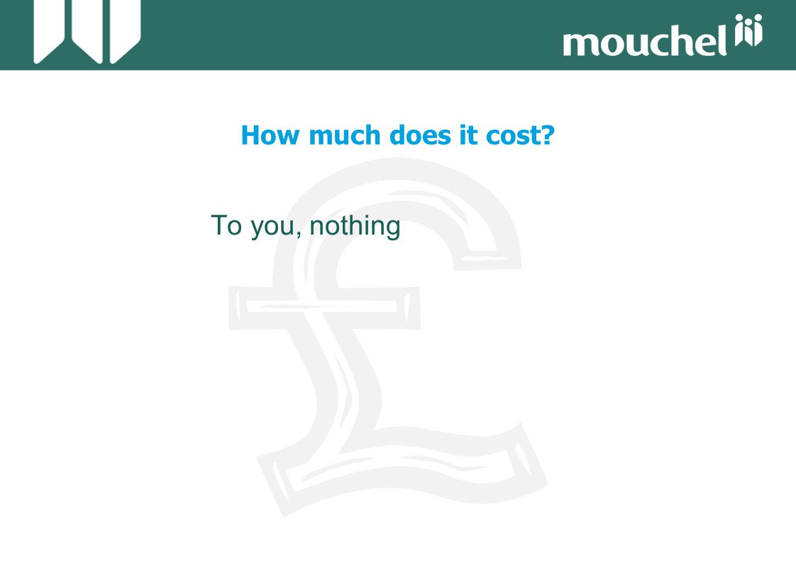 How much does it cost To you, nothing
