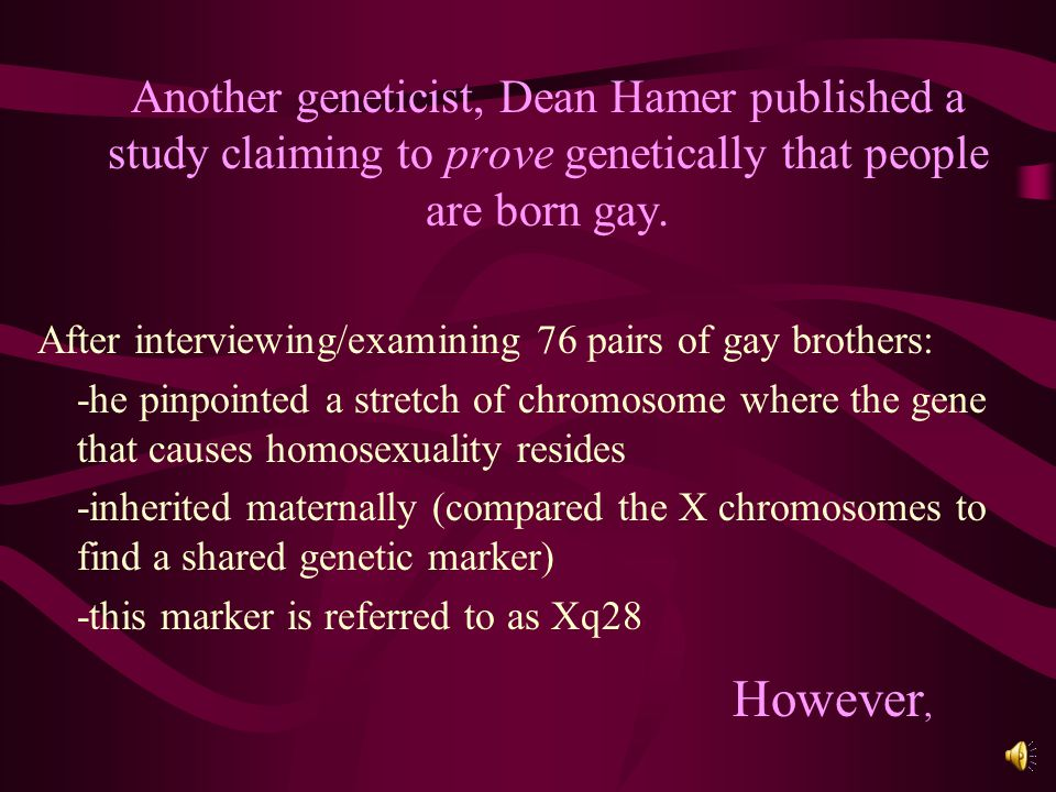 Geneticist Sven Bocklandt believes methylation is key.