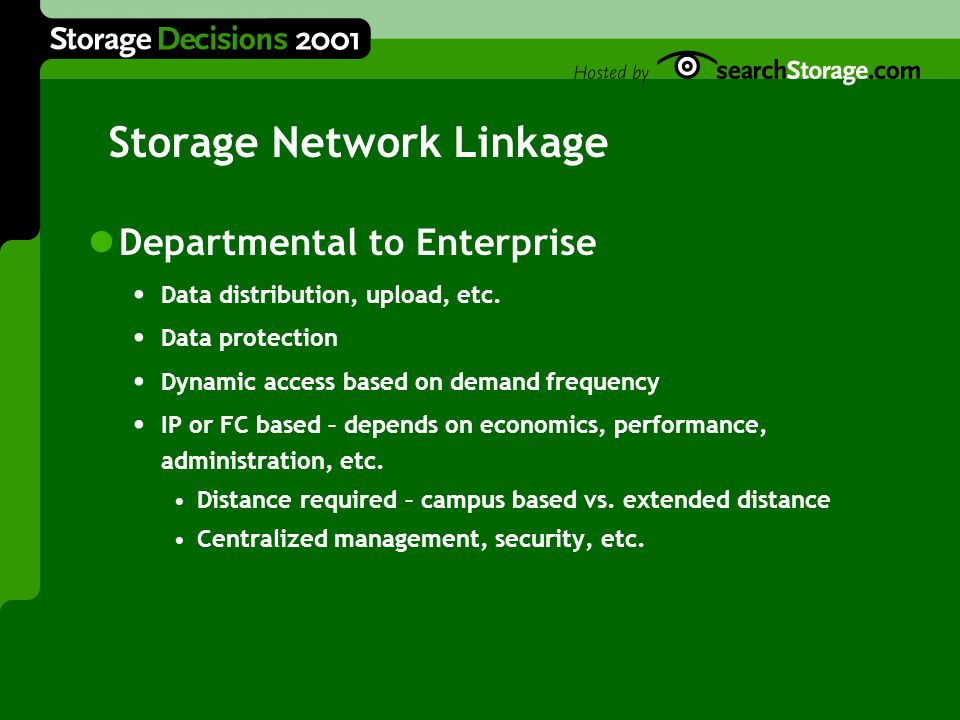 Storage Network Linkage Departmental to Enterprise Data distribution, upload, etc.