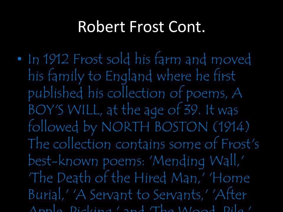 Robert Frost Cont.