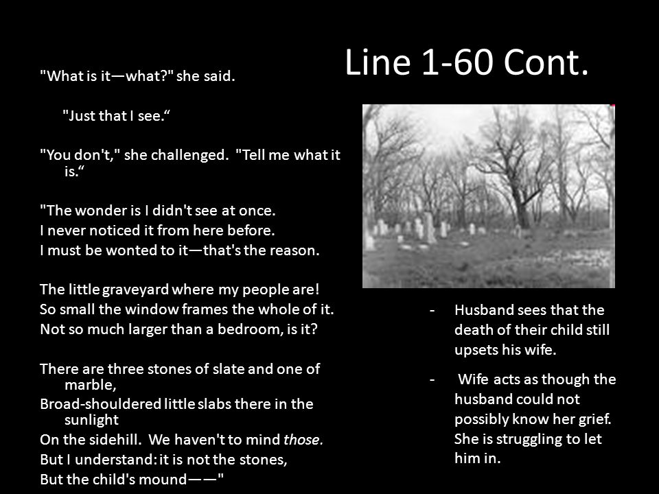 Line 1-60 Cont. What is it—what? she said. Just that I see. You don t, she challenged.