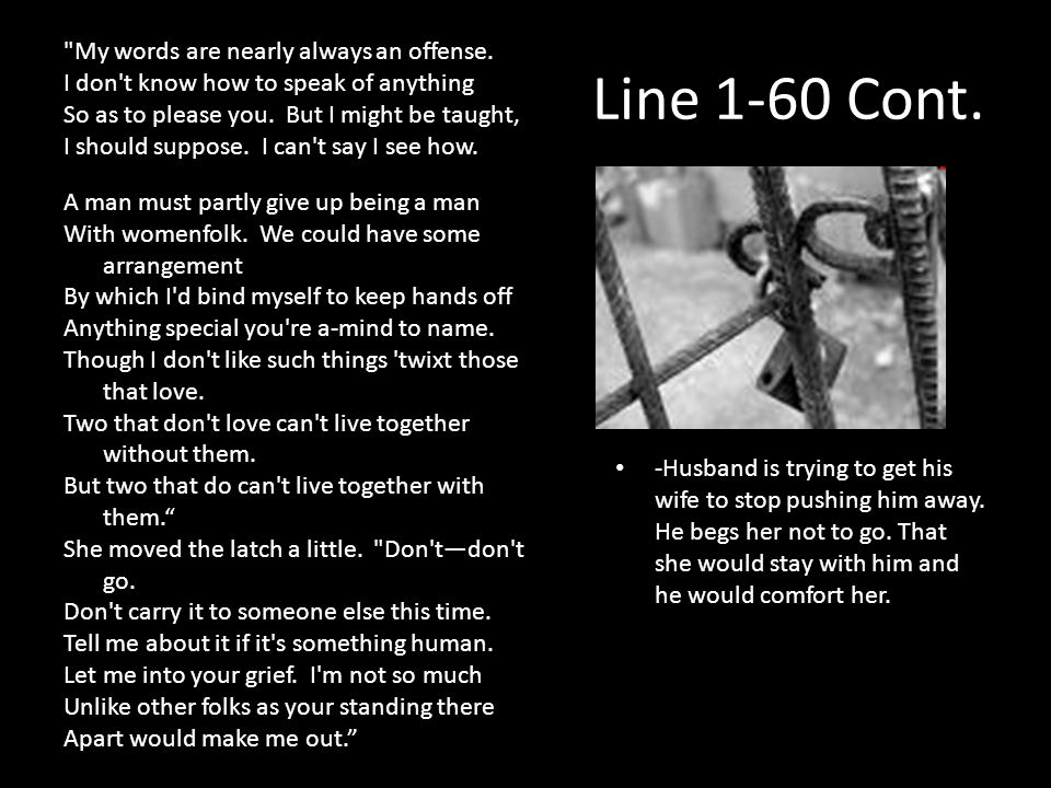 Line 1-60 Cont. My words are nearly always an offense.