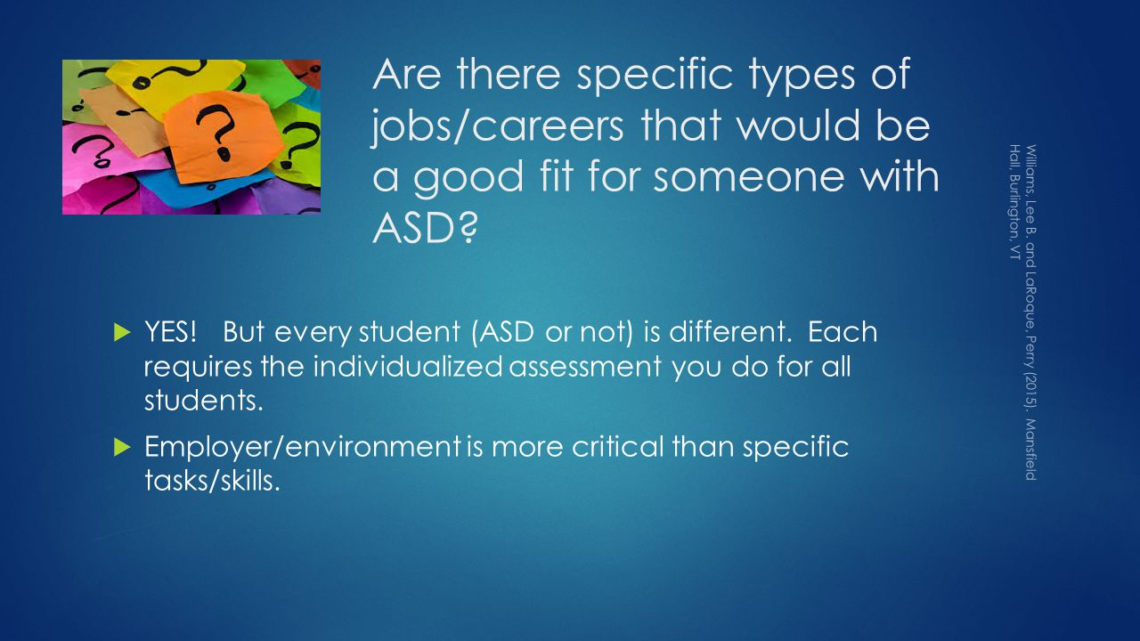 Are there specific types of jobs/careers that would be a good fit for someone with ASD.