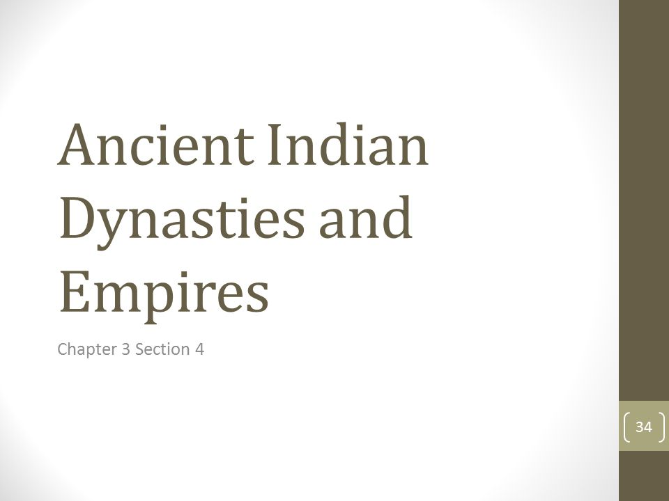 Ancient Indian Dynasties and Empires Chapter 3 Section 4 34