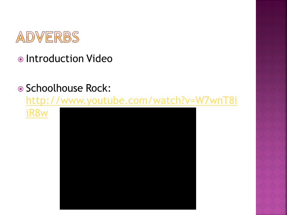  Introduction Video  Schoolhouse Rock: http://www.youtube.com/watch v=W7wnT8i iR8w http://www.youtube.com/watch v=W7wnT8i iR8w