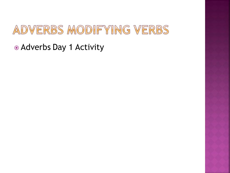  Adverbs Day 1 Activity