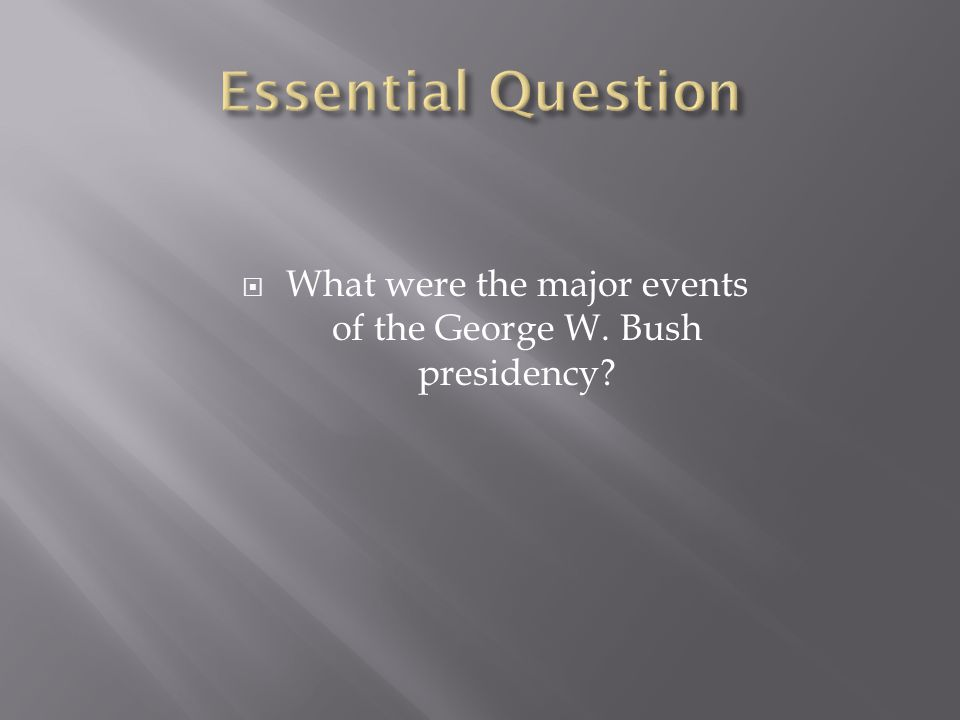  What were the major events of the George W. Bush presidency?