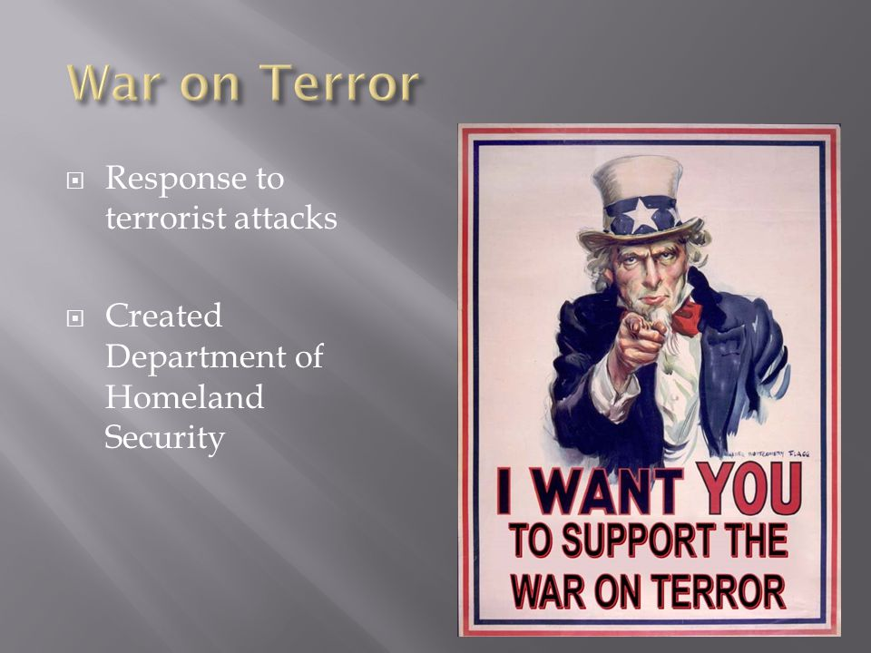 Response to terrorist attacks  Created Department of Homeland Security