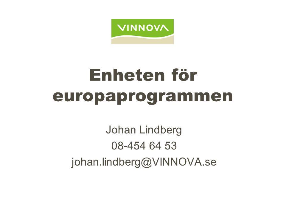 Enheten för europaprogrammen Johan Lindberg 08-454 64 53 johan.lindberg@VINNOVA.se