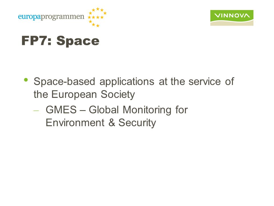 FP7: Space Space-based applications at the service of the European Society – GMES – Global Monitoring for Environment & Security