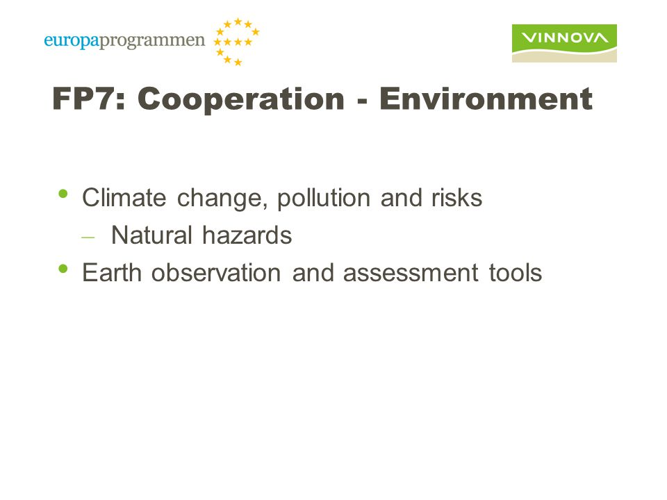 FP7: Cooperation - Environment Climate change, pollution and risks – Natural hazards Earth observation and assessment tools
