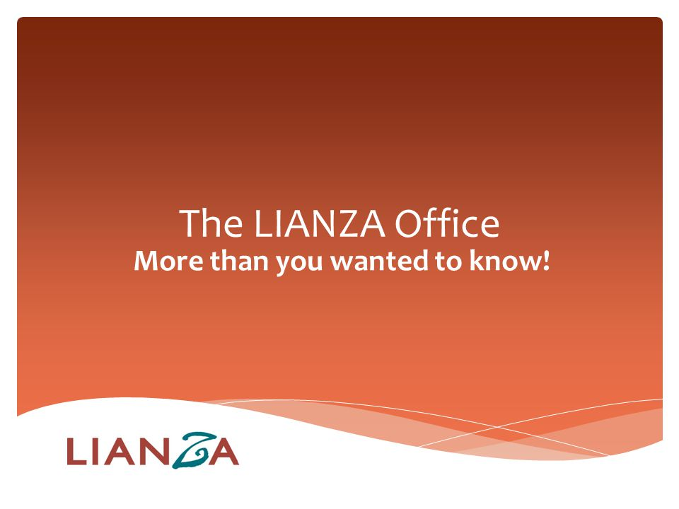 More than you wanted to know! The LIANZA Office