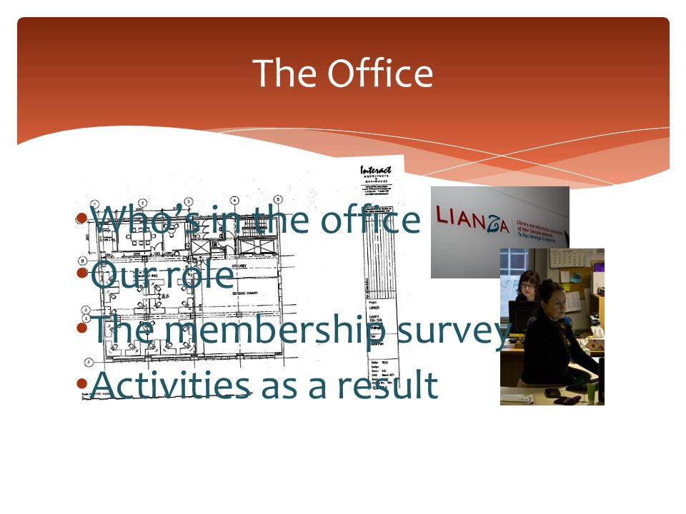 The Office Who's in the office Our role The membership survey Activities as a result