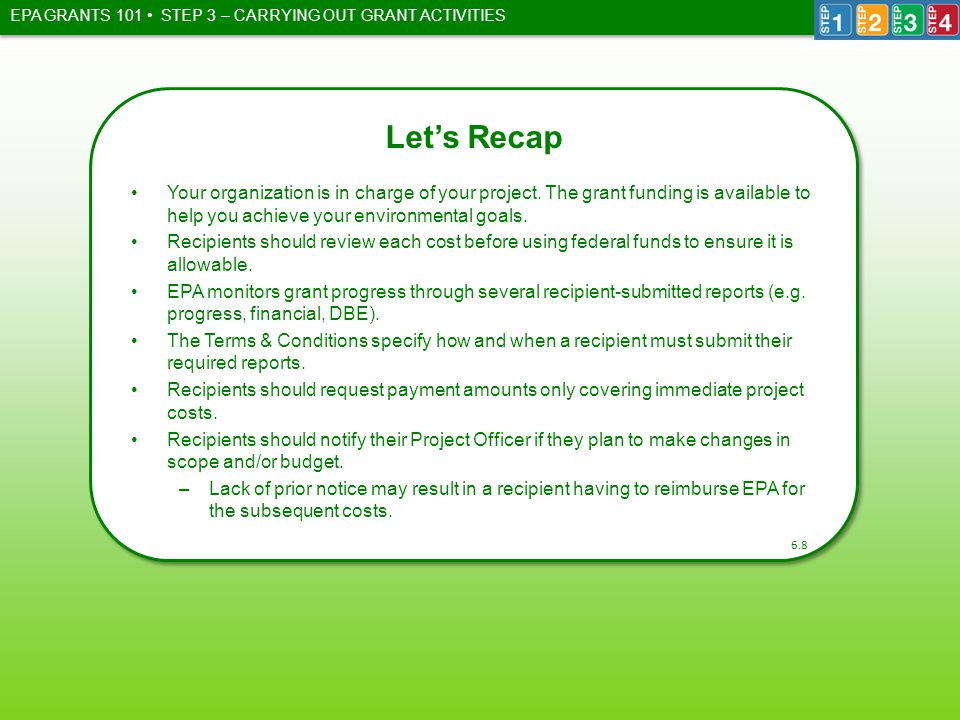 EPA GRANTS 101 Let's Recap Your organization is in charge of your project.