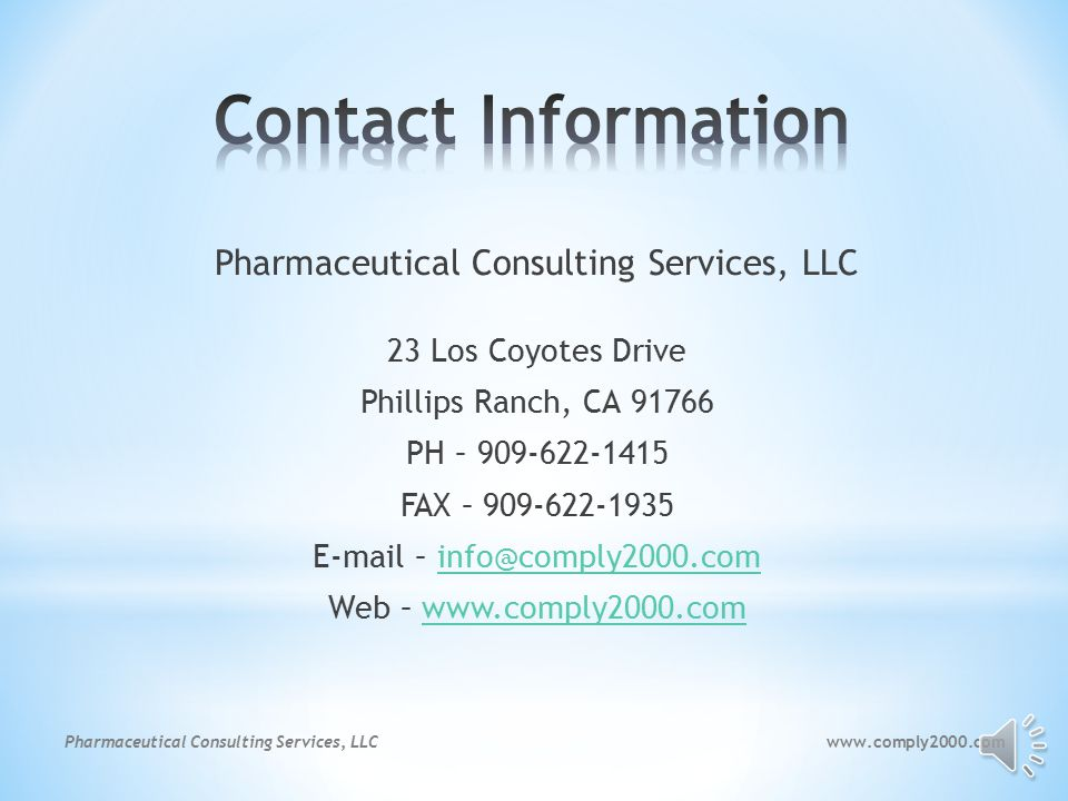 www.comply2000.comPharmaceutical Consulting Services, LLC * Contact Pharmaceutical Consulting Services, LLC for a FREE GMP audit.