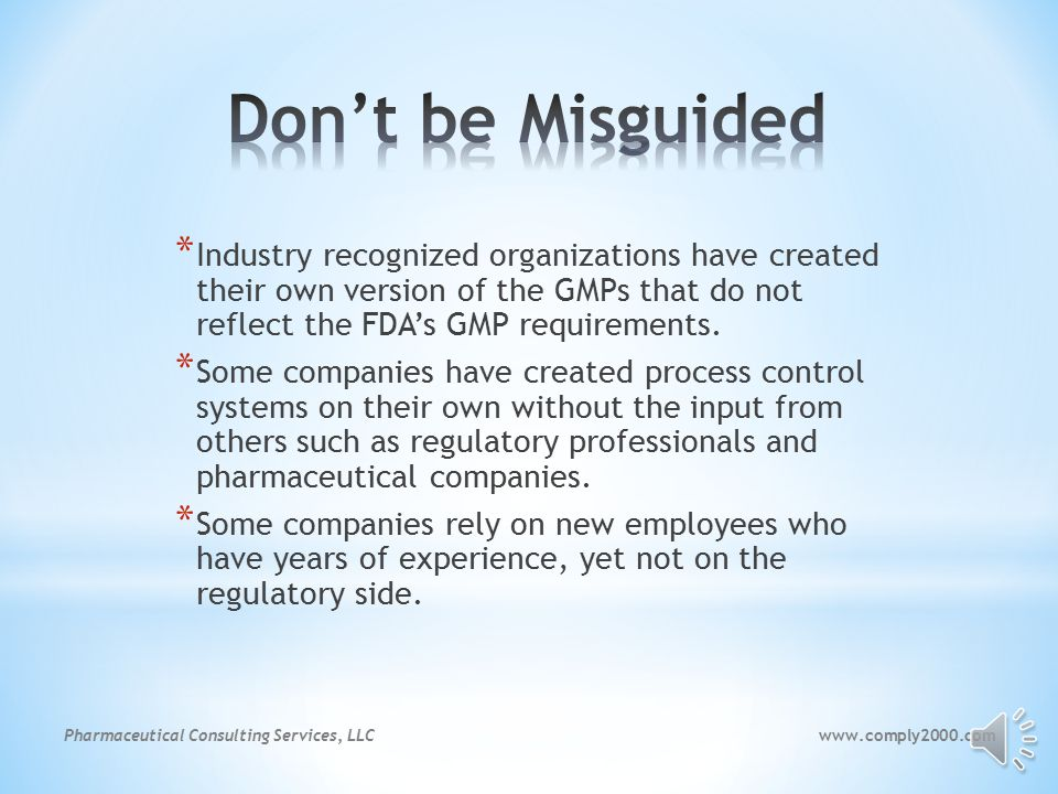 www.comply2000.comPharmaceutical Consulting Services, LLC * Some companies are in denial of the facts.