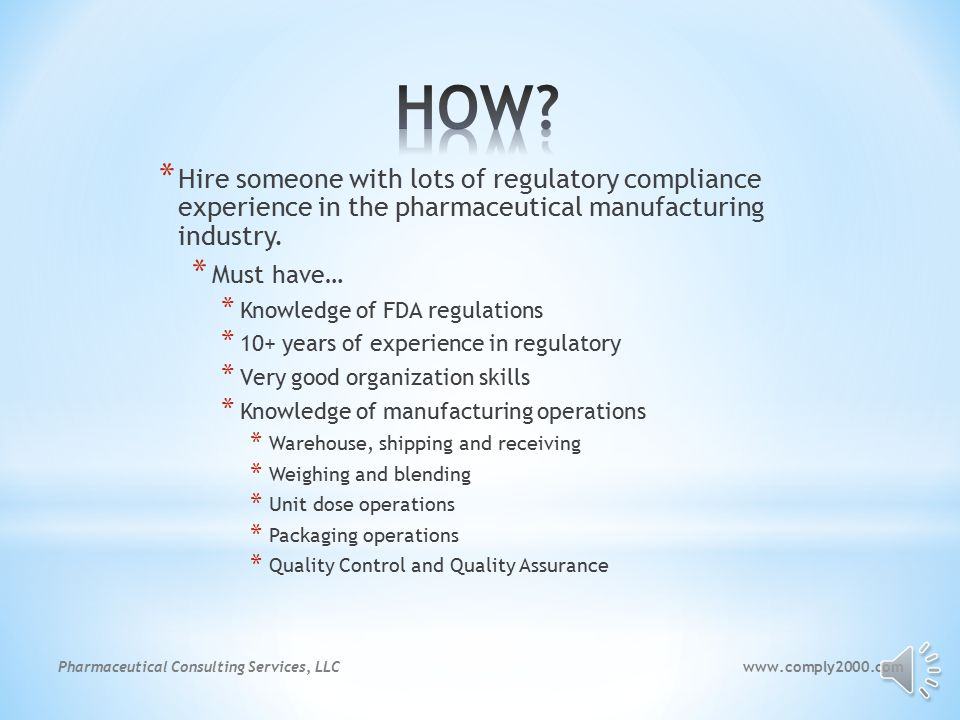www.comply2000.comPharmaceutical Consulting Services, LLC * Follow the model set by Pharmaceutical Manufacturing Companies.
