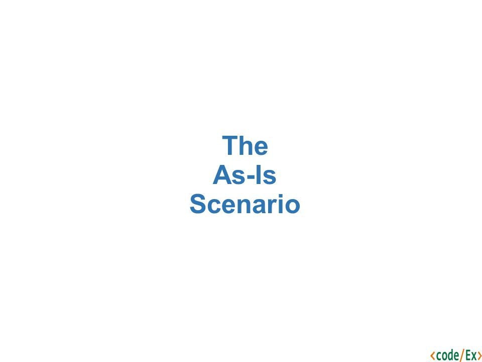 The As-Is Scenario