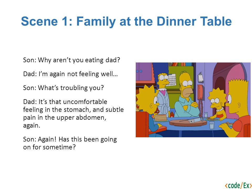 Scene 1: Family at the Dinner Table Son: Why aren't you eating dad.